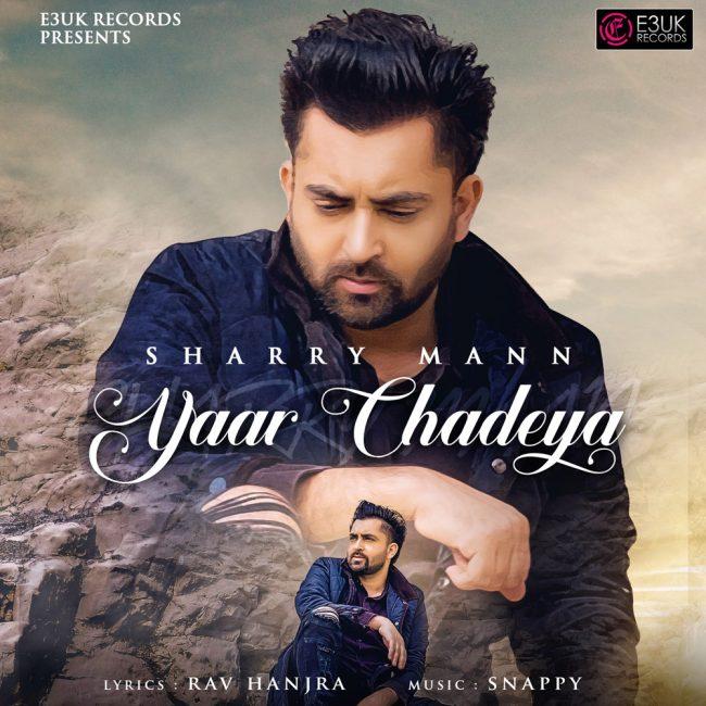 Yaar chadeya - Sharry Mann