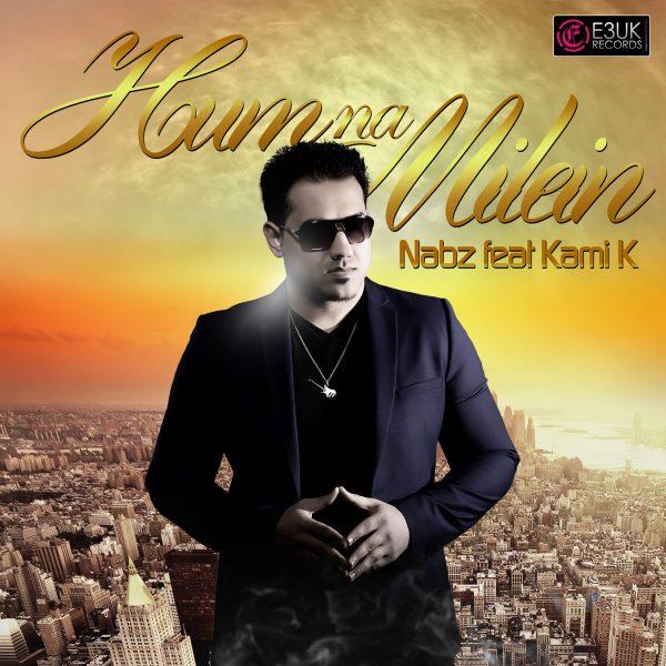 Hum Na Milein- Nabz - Kami K